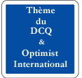 Thème du DCQ et Logo Optimist International copie